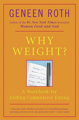 Why Weight? By Roth, Geneen