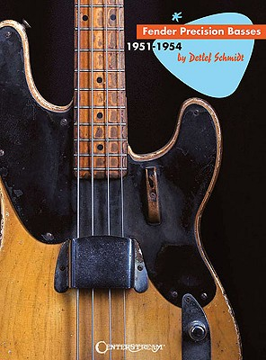 Fender Precision Basses, 1951-1954 By Schmidt, Detlef